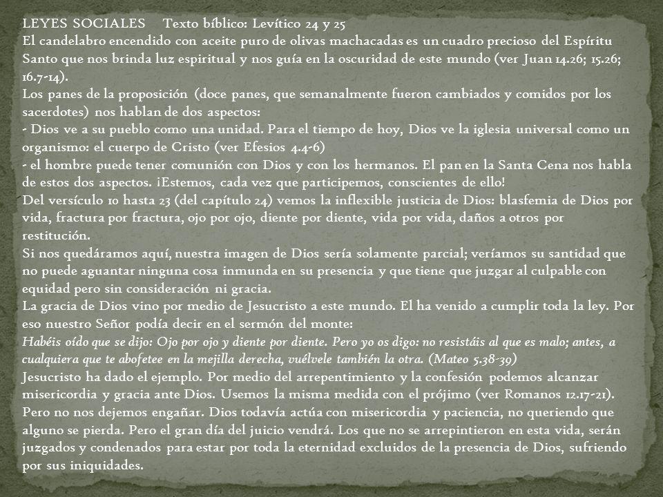 LEYES SOCIALES Texto bíblico: Levítico 24 y 25