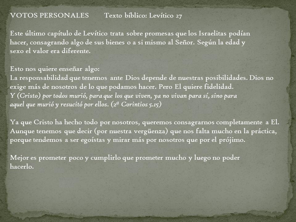 VOTOS PERSONALES Texto bíblico: Levítico 27