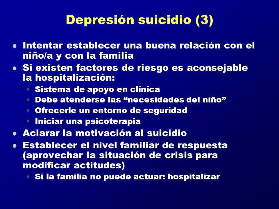 Depresión suicidio (3) Intentar establecer una buena relación con el niño/a y con la familia.