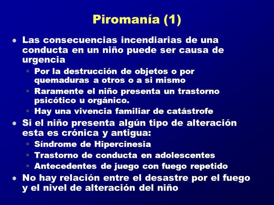 Piromanía (1) Las consecuencias incendiarias de una conducta en un niño puede ser causa de urgencia.
