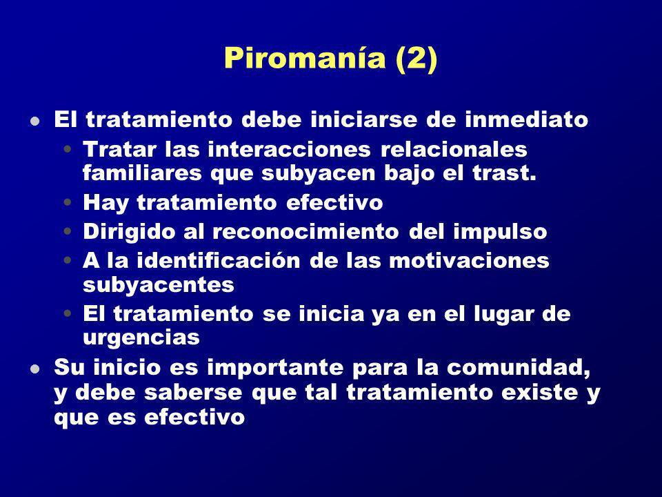Piromanía (2) El tratamiento debe iniciarse de inmediato