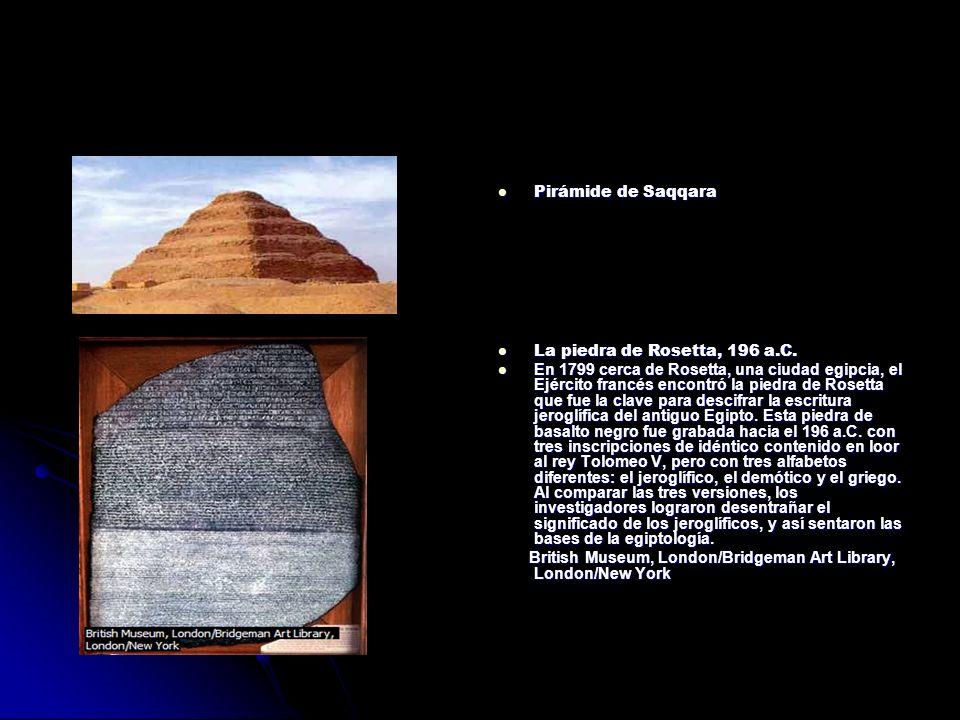 Pirámide de Saqqara La piedra de Rosetta, 196 a.C.