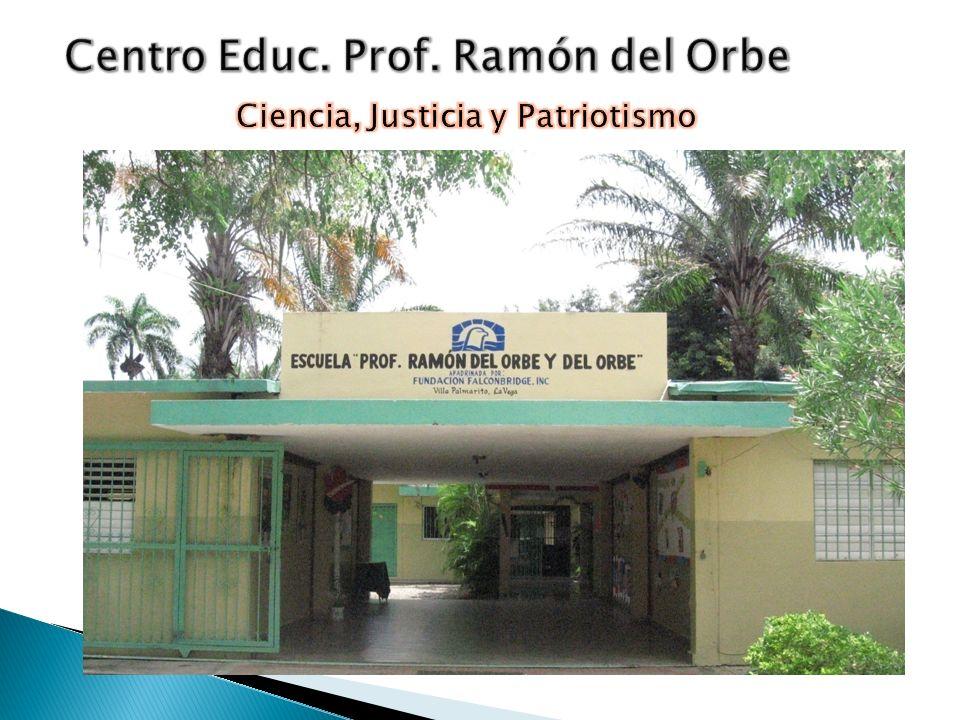 Centro Educ. Prof. Ramón del Orbe Ciencia, Justicia y Patriotismo