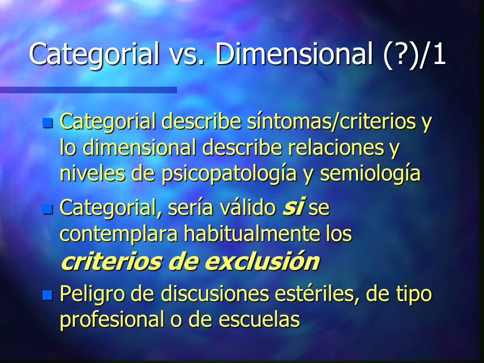 Categorial vs. Dimensional ( )/1