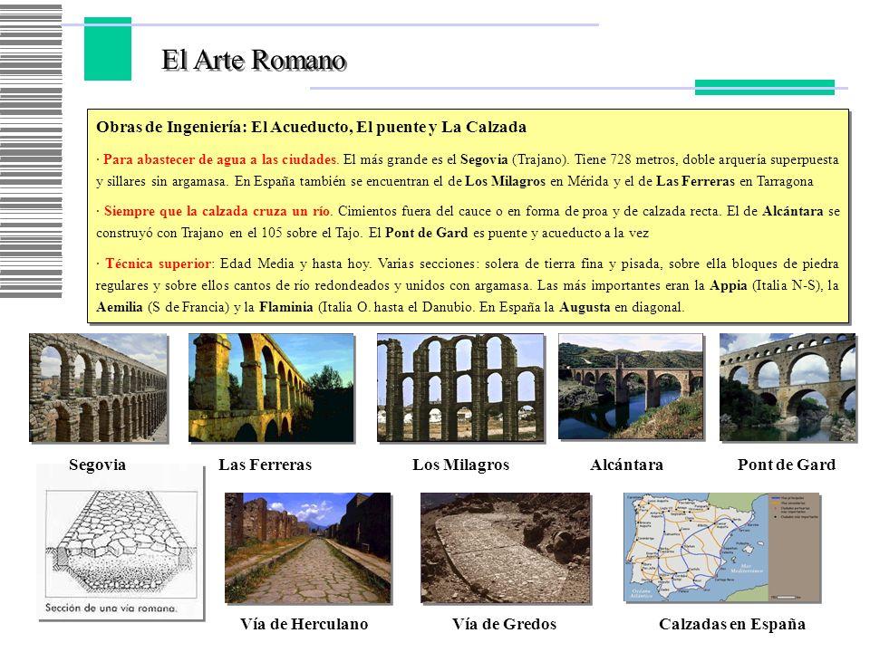 El Arte Romano Obras de Ingeniería: El Acueducto, El puente y La Calzada.