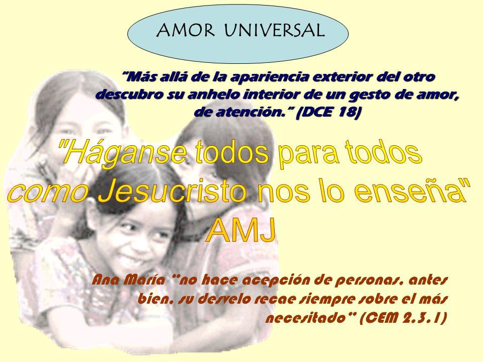 Háganse todos para todos como Jesucristo nos lo enseña AMJ
