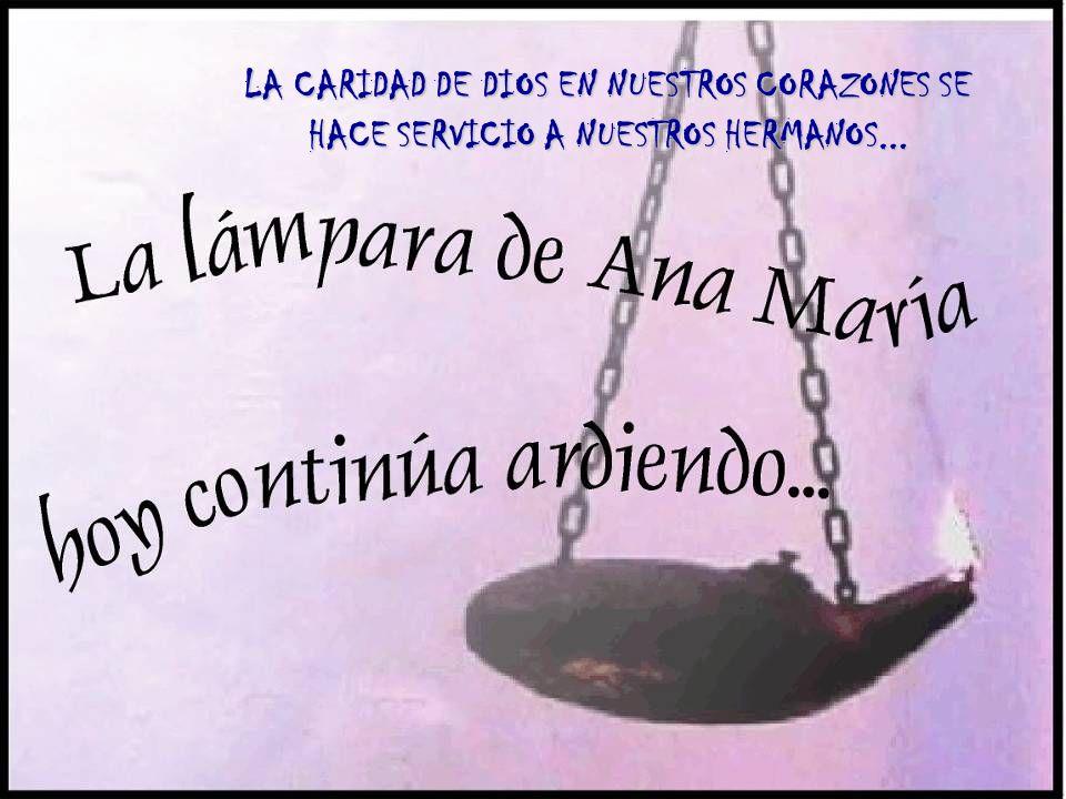 LA CARIDAD DE DIOS EN NUESTROS CORAZONES SE HACE SERVICIO A NUESTROS HERMANOS...