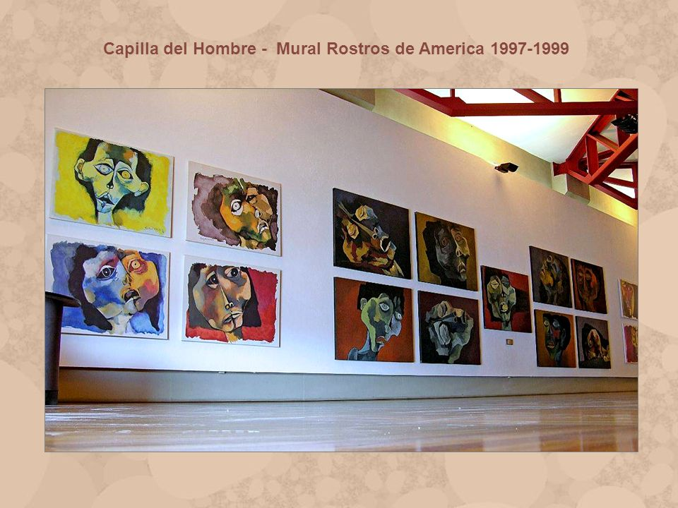 Capilla del Hombre - Mural Rostros de America 1997-1999