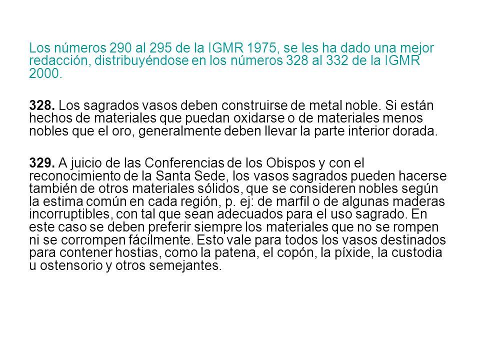Los números 290 al 295 de la IGMR 1975, se les ha dado una mejor redacción, distribuyéndose en los números 328 al 332 de la IGMR 2000.
