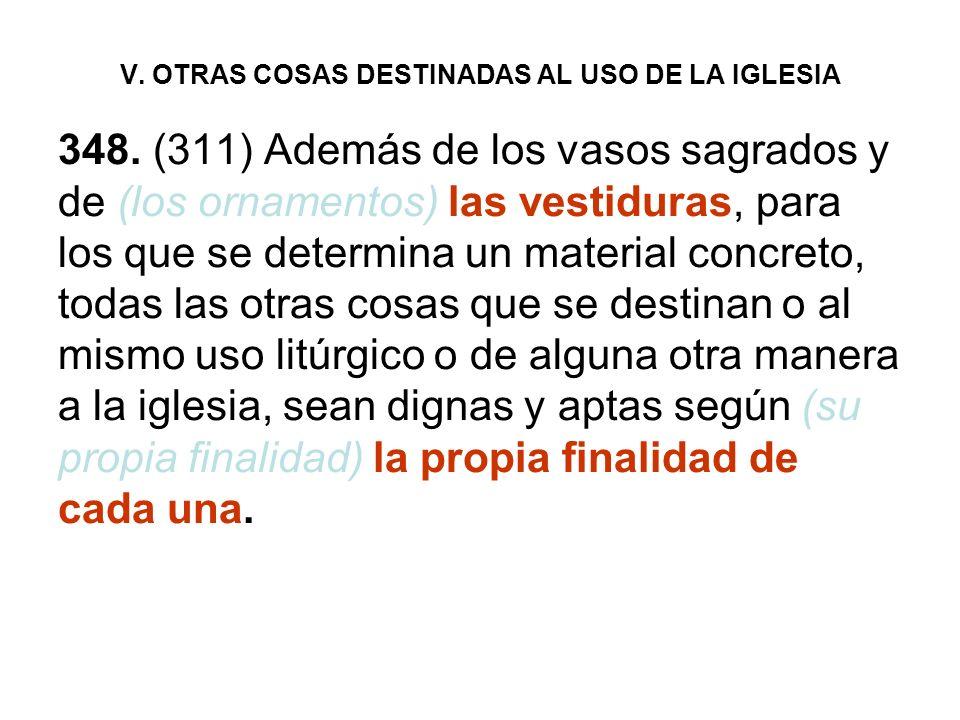 V. OTRAS COSAS DESTINADAS AL USO DE LA IGLESIA