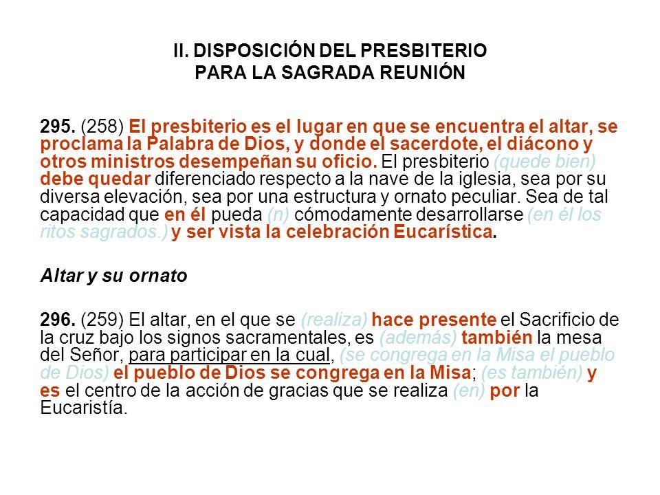 II. DISPOSICIÓN DEL PRESBITERIO PARA LA SAGRADA REUNIÓN