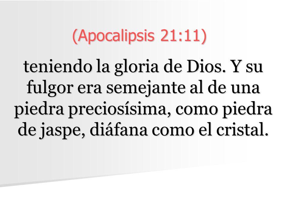 (Apocalipsis 21:11)