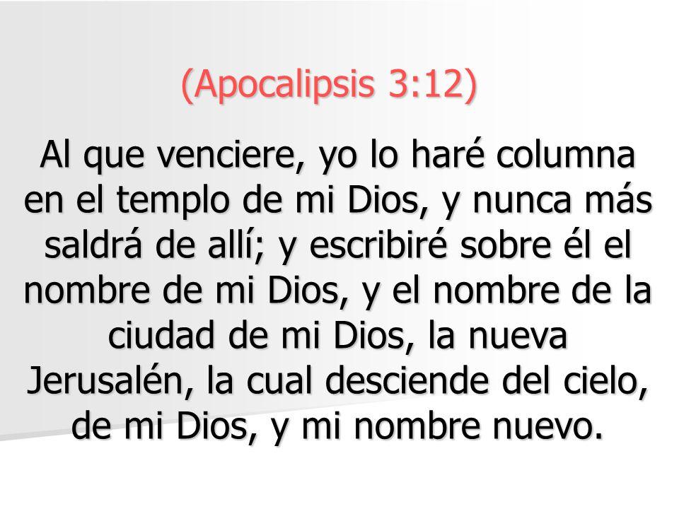 (Apocalipsis 3:12)