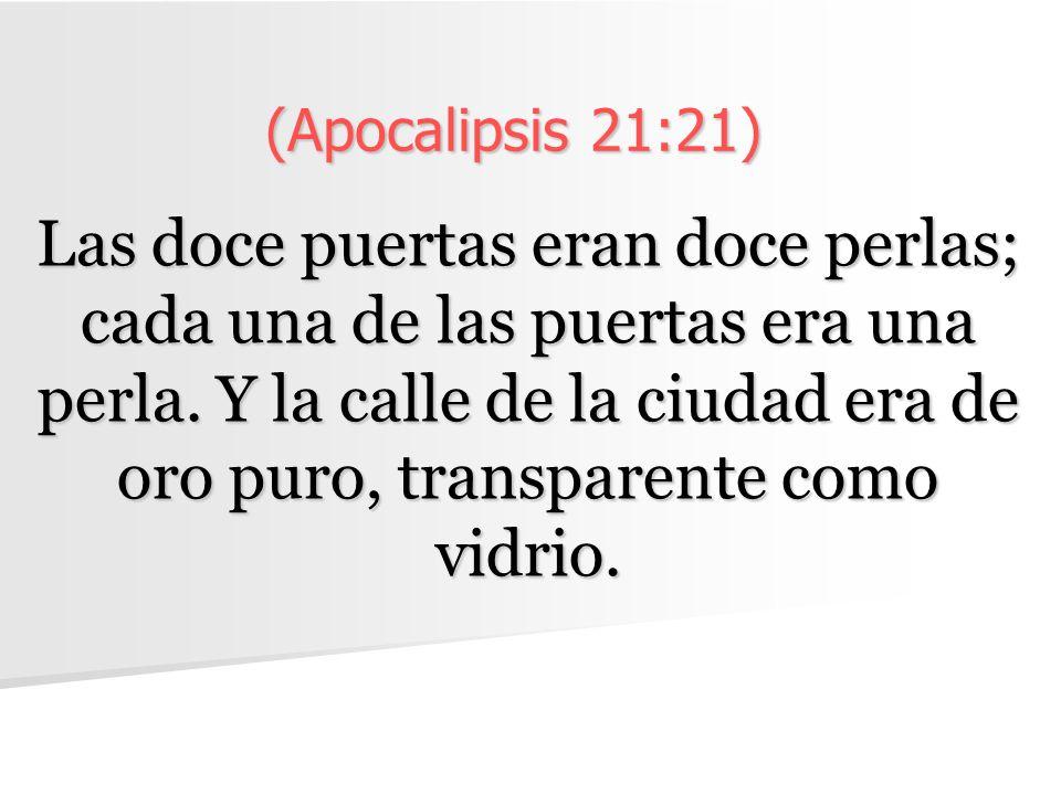 (Apocalipsis 21:21)