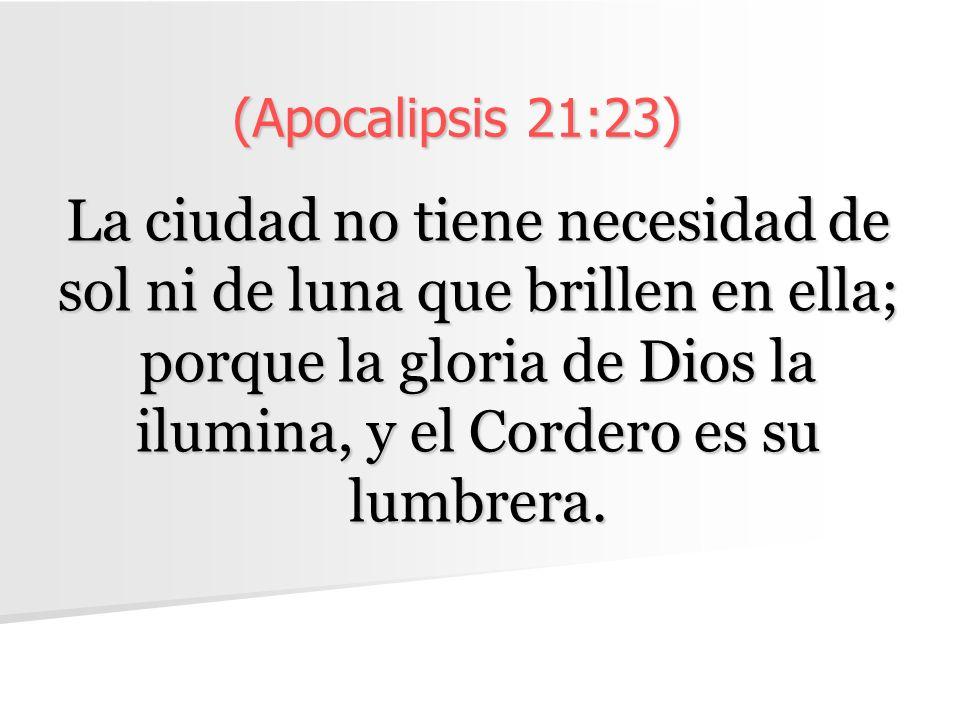(Apocalipsis 21:23)