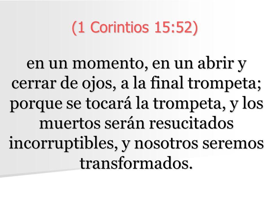 (1 Corintios 15:52)