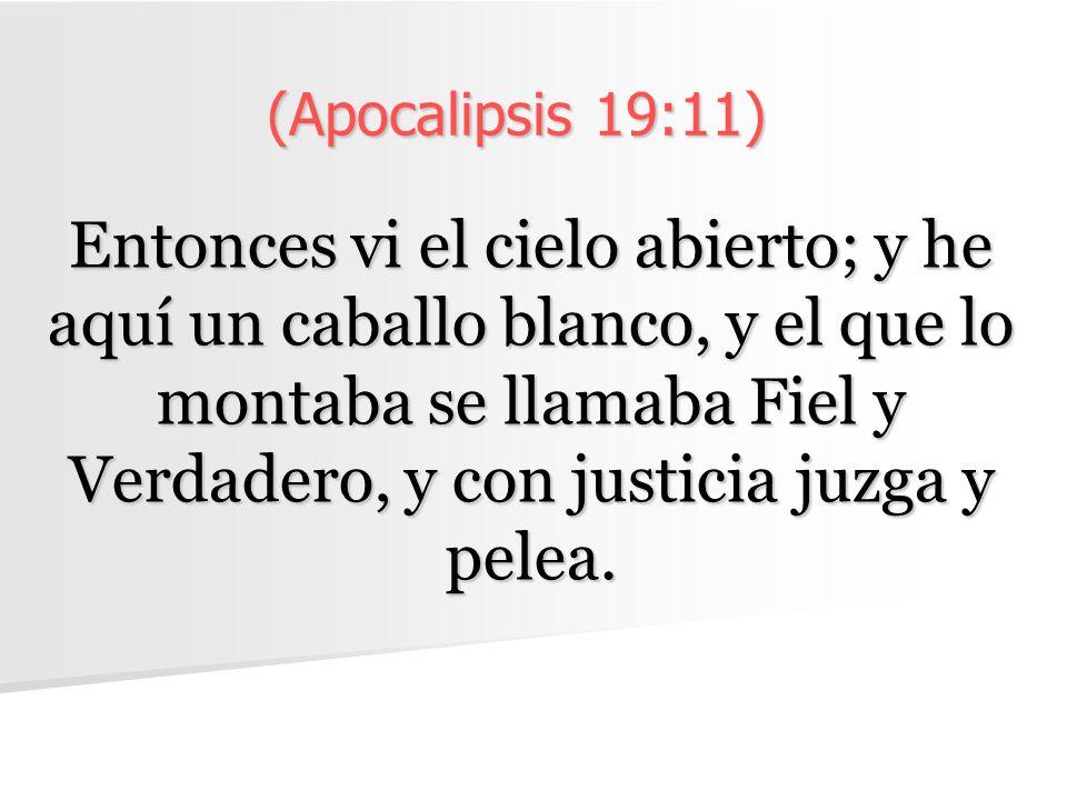 (Apocalipsis 19:11)
