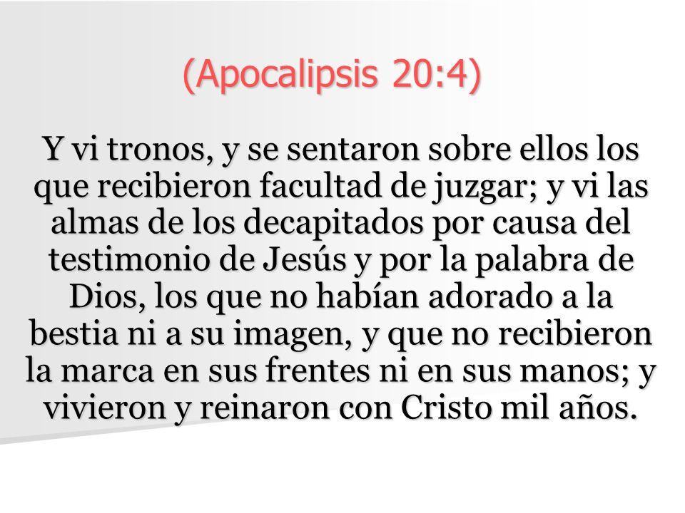 (Apocalipsis 20:4)