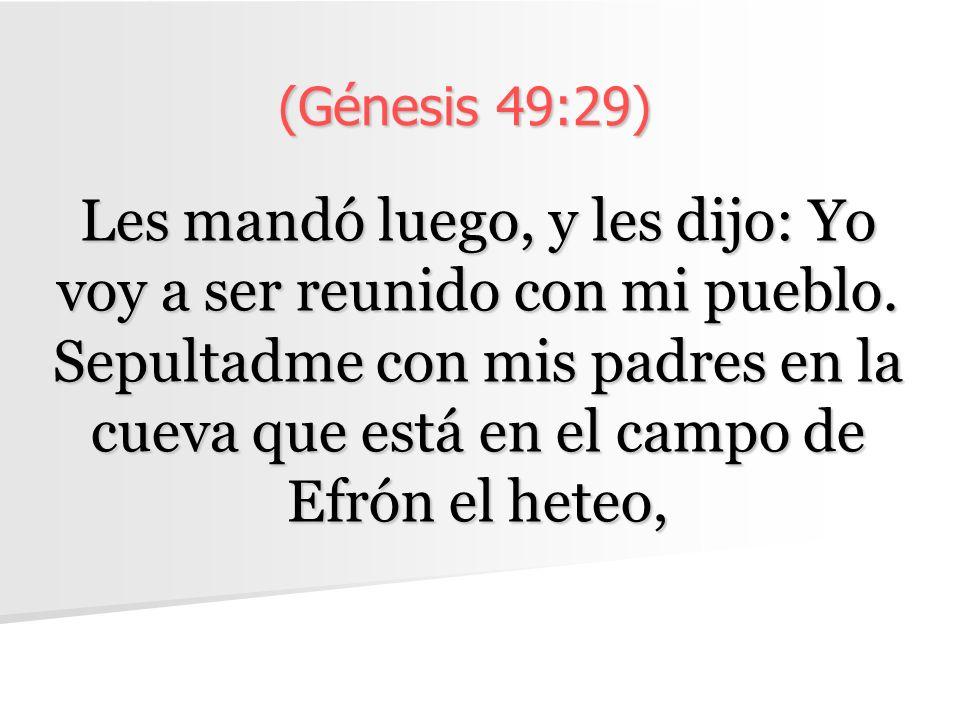 (Génesis 49:29)