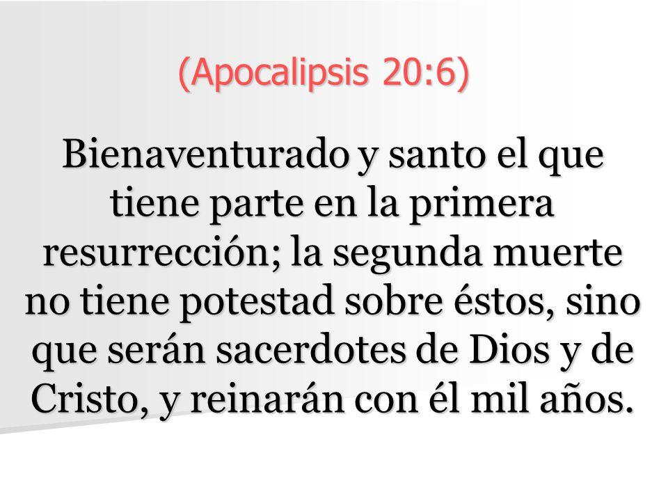 (Apocalipsis 20:6)