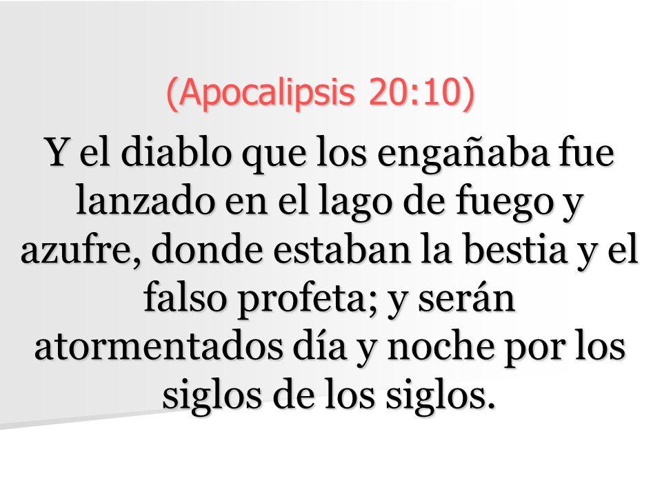 (Apocalipsis 20:10)