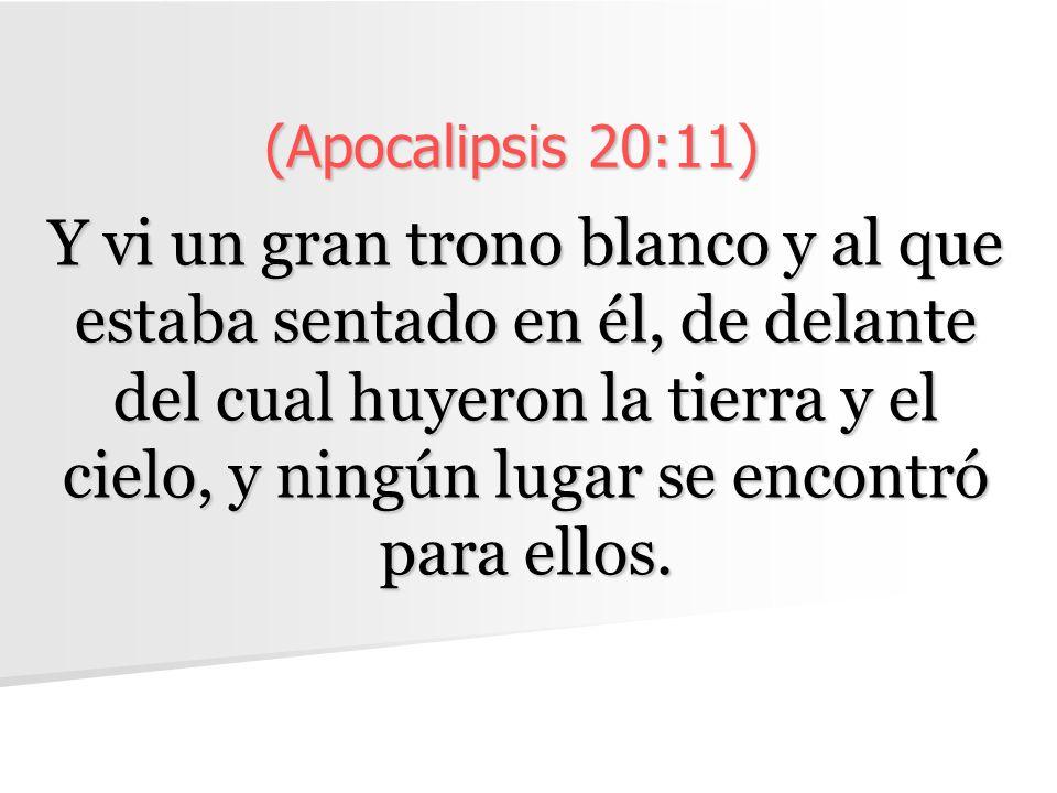 (Apocalipsis 20:11)