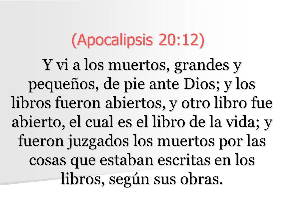 (Apocalipsis 20:12)