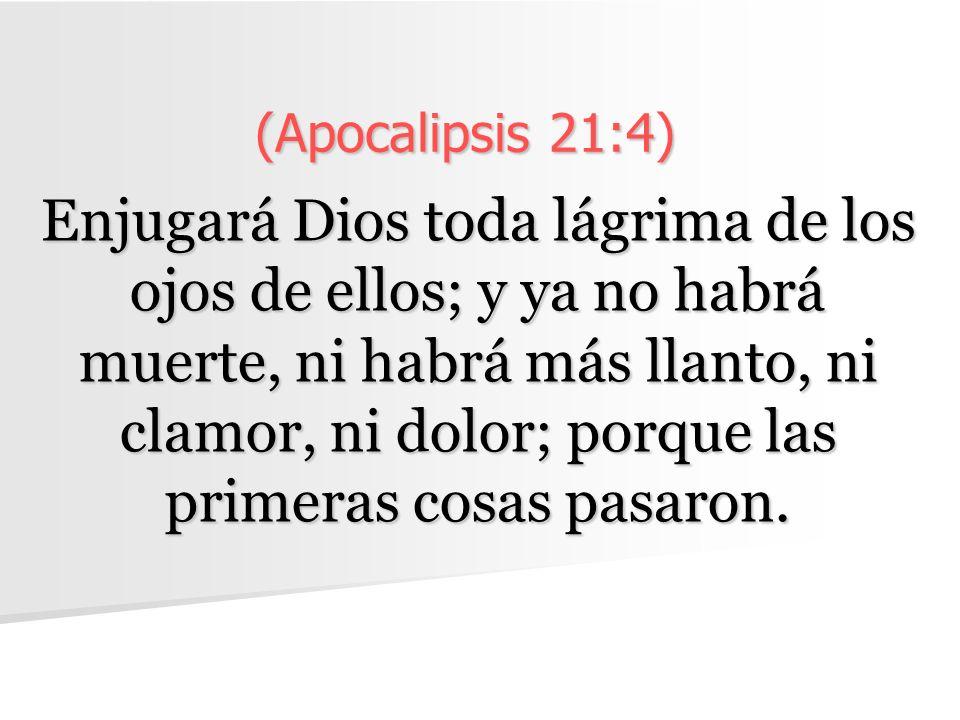 (Apocalipsis 21:4)