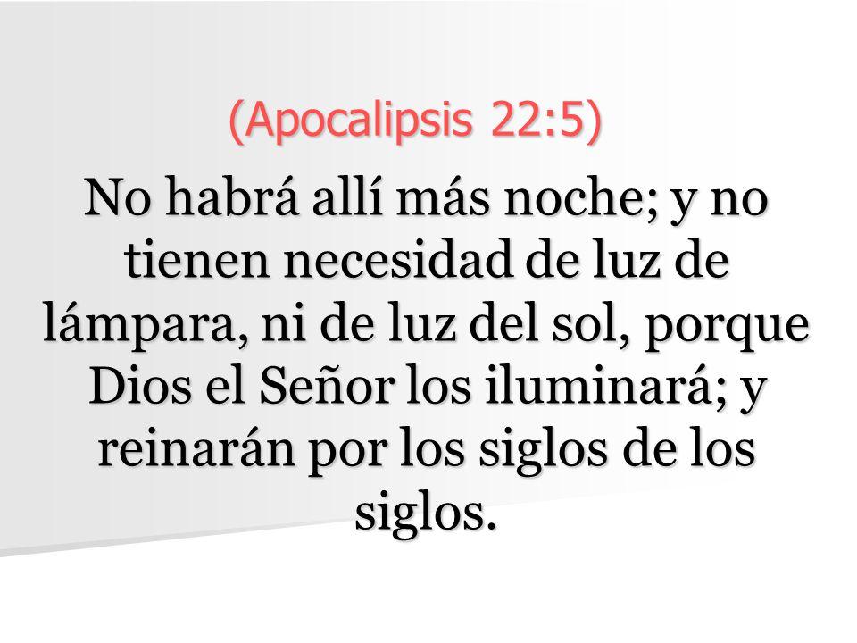 (Apocalipsis 22:5)
