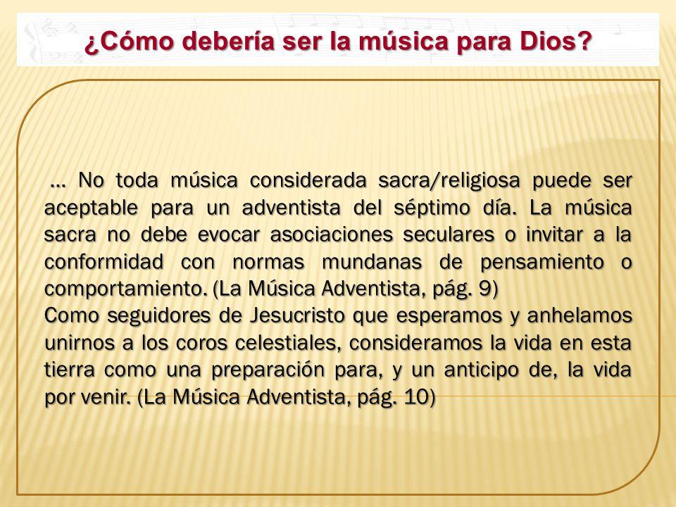 ¿Cómo debería ser la música para Dios