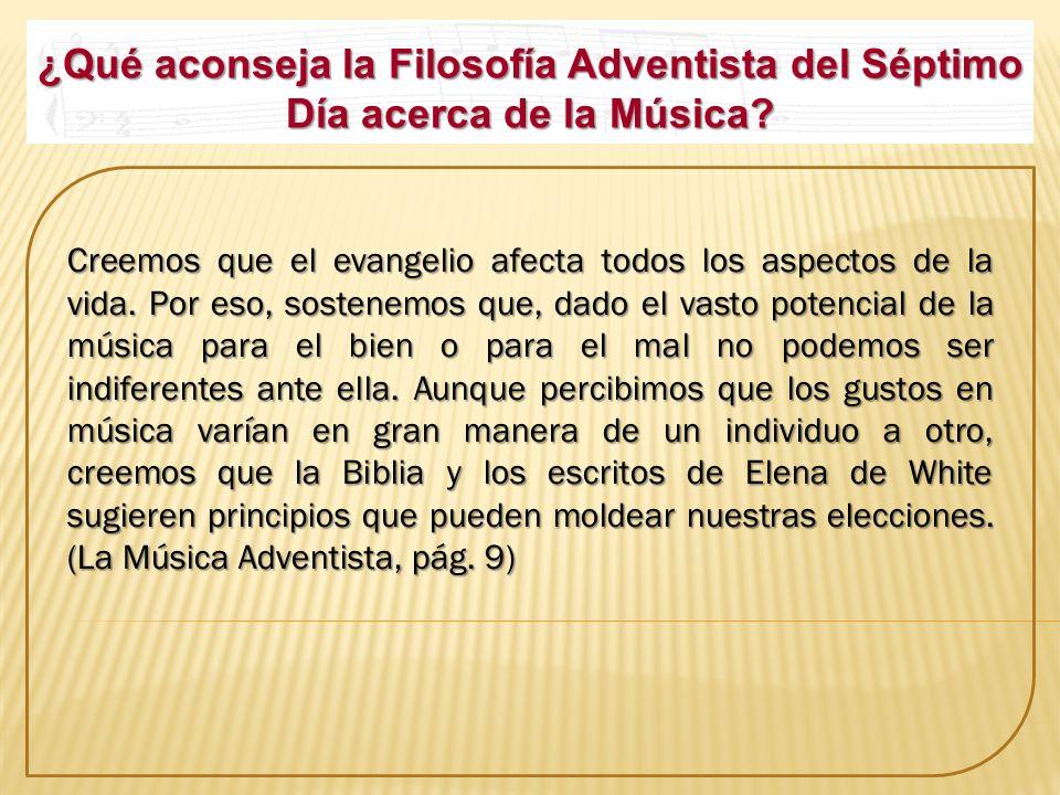 ¿Qué aconseja la Filosofía Adventista del Séptimo Día acerca de la Música