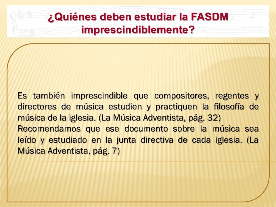 ¿Quiénes deben estudiar la FASDM imprescindiblemente