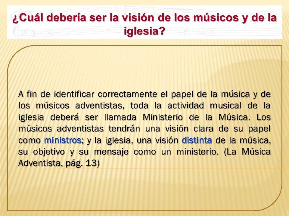 ¿Cuál debería ser la visión de los músicos y de la iglesia