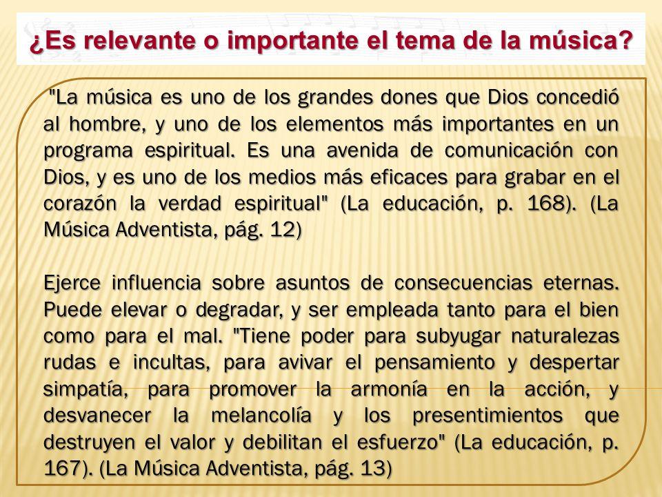 ¿Es relevante o importante el tema de la música