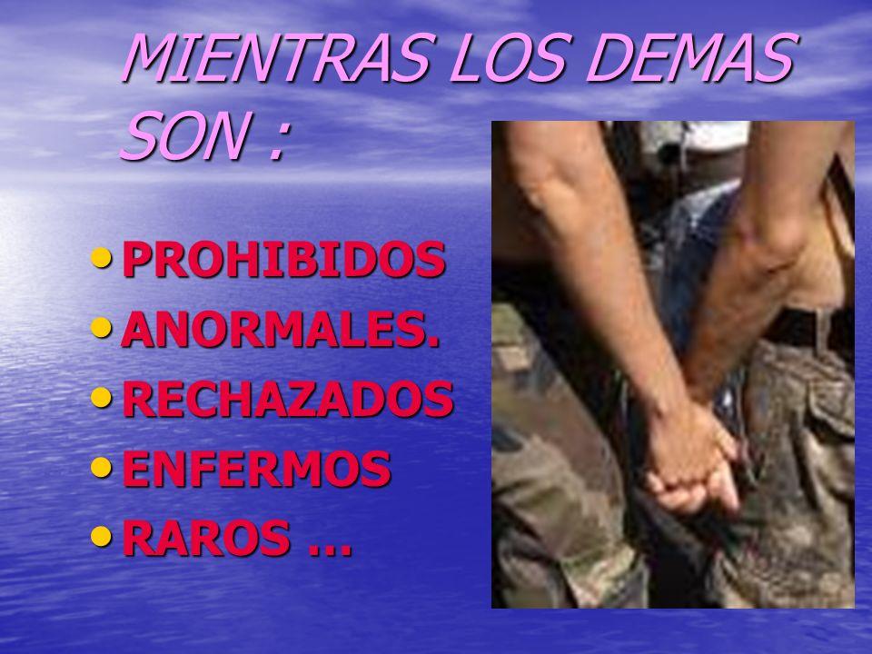 MIENTRAS LOS DEMAS SON :