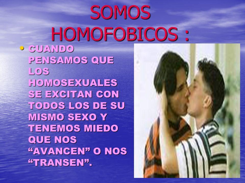 SOMOS HOMOFOBICOS :