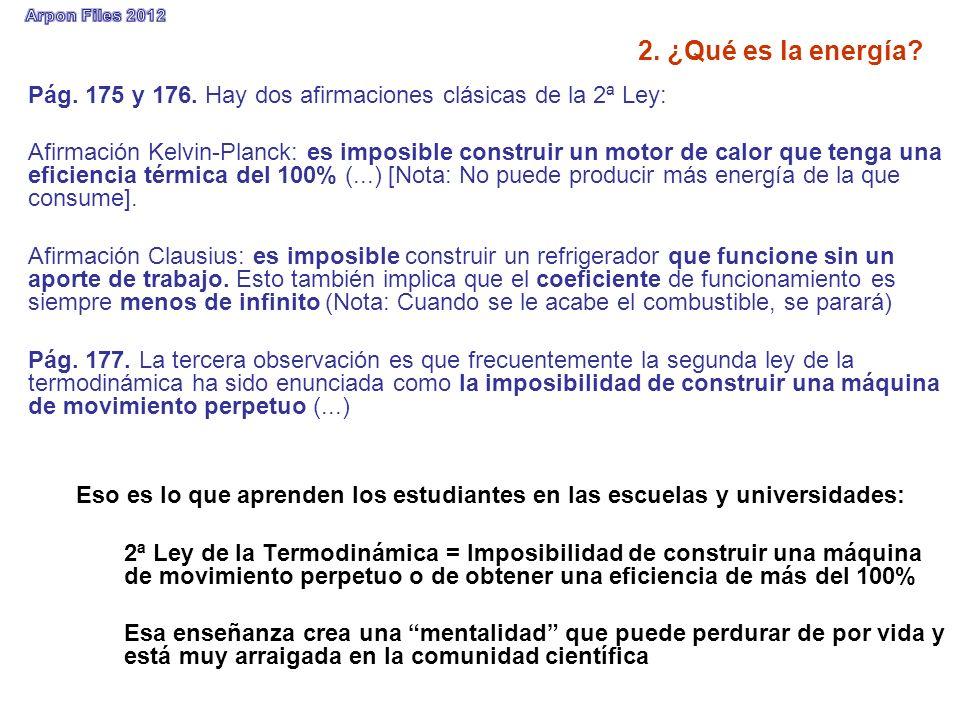 2. ¿Qué es la energía Pág. 175 y 176. Hay dos afirmaciones clásicas de la 2ª Ley: