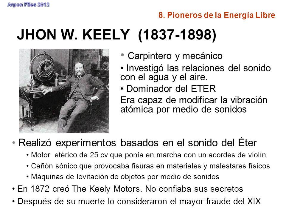 JHON W. KEELY (1837-1898) Carpintero y mecánico