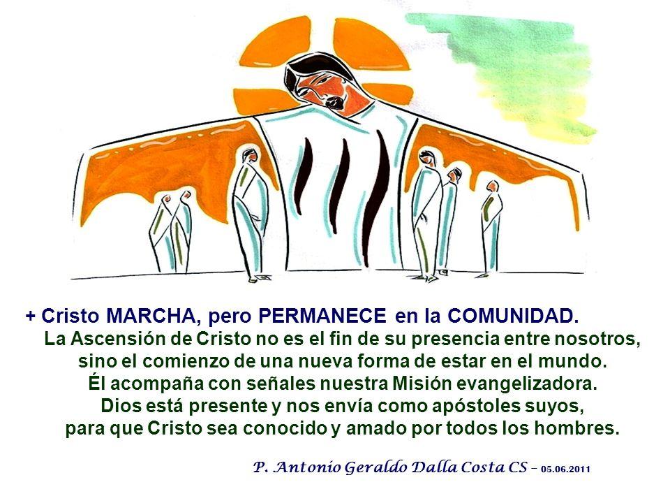 + Cristo MARCHA, pero PERMANECE en la COMUNIDAD.