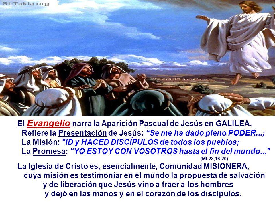 El Evangelio narra la Aparición Pascual de Jesús en GALILEA.