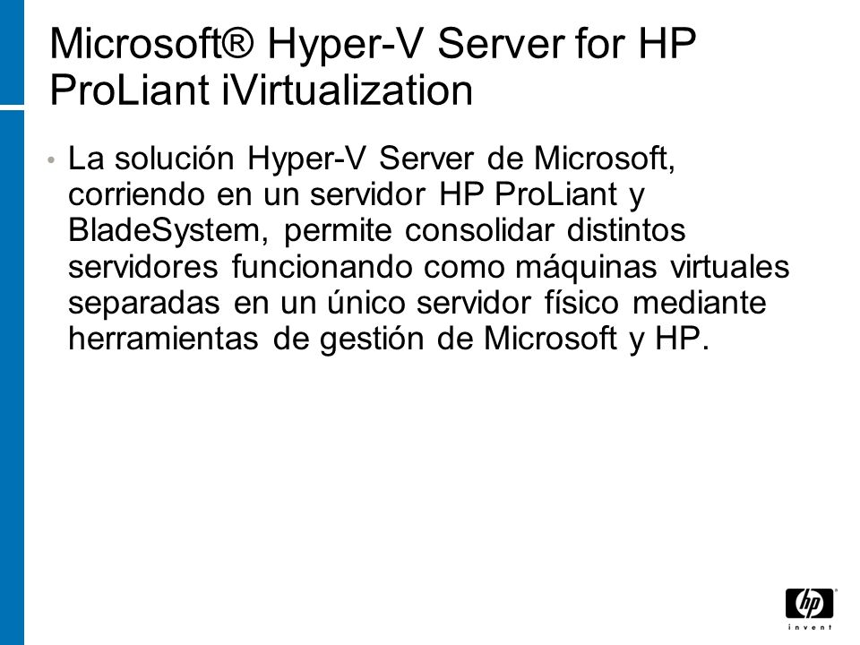 Microsoft® Hyper-V Server for HP ProLiant iVirtualization