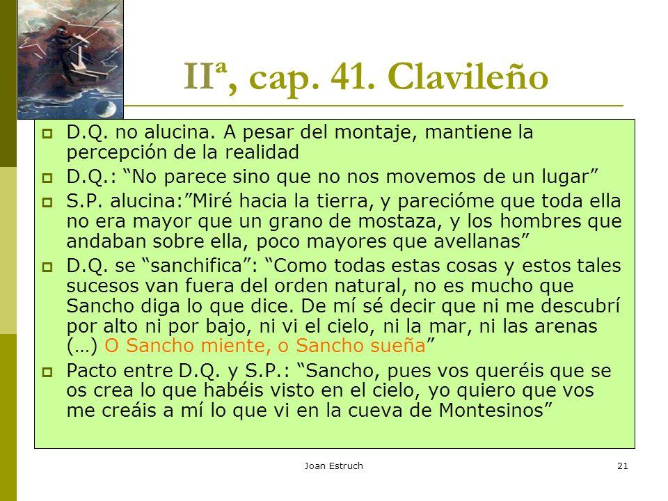 IIª, cap. 41. Clavileño D.Q. no alucina. A pesar del montaje, mantiene la percepción de la realidad.