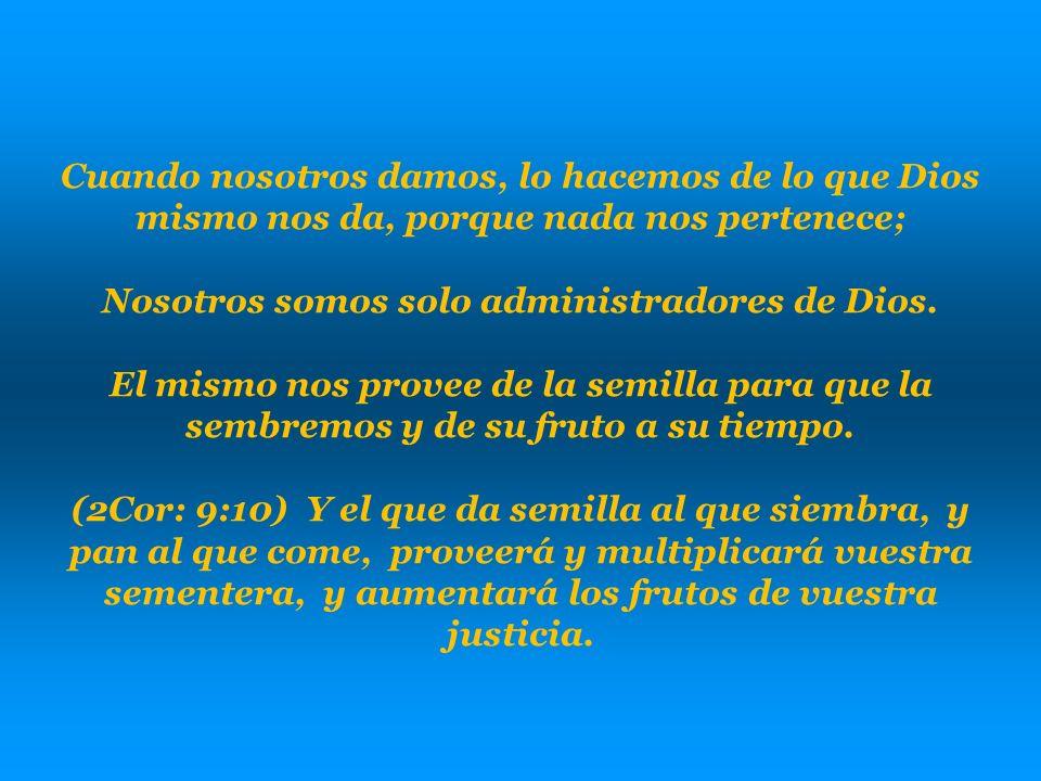 Nosotros somos solo administradores de Dios.