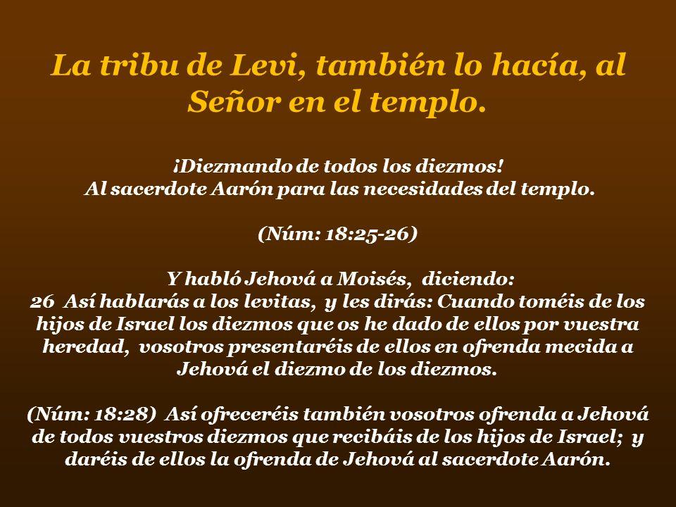 La tribu de Levi, también lo hacía, al Señor en el templo.
