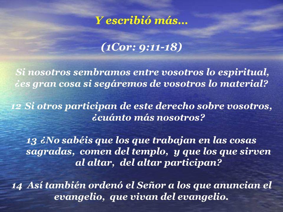 Y escribió más… (1Cor: 9:11-18)