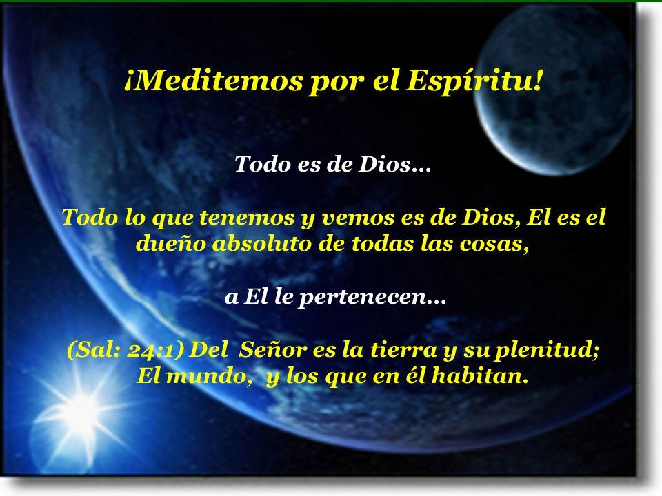 ¡Meditemos por el Espíritu!