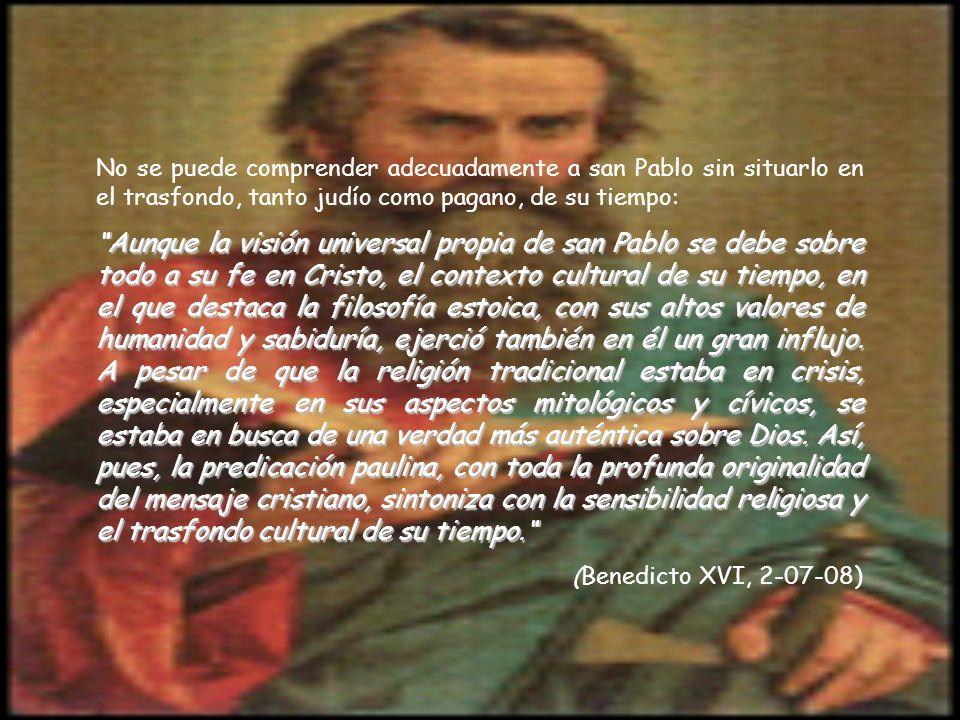 No se puede comprender adecuadamente a san Pablo sin situarlo en el trasfondo, tanto judío como pagano, de su tiempo:
