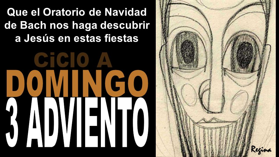 Ciclo A DoMINGO 3 ADVIENTO