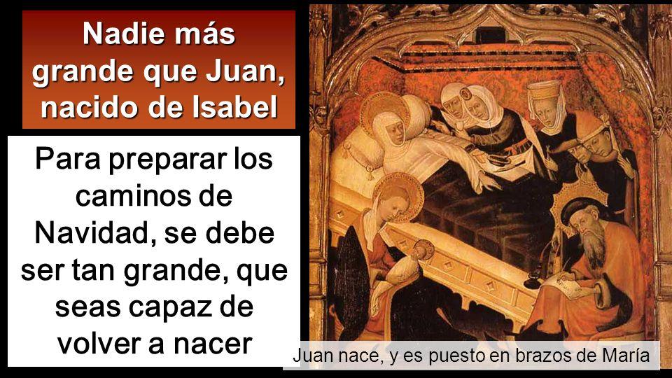 Nadie más grande que Juan, nacido de Isabel