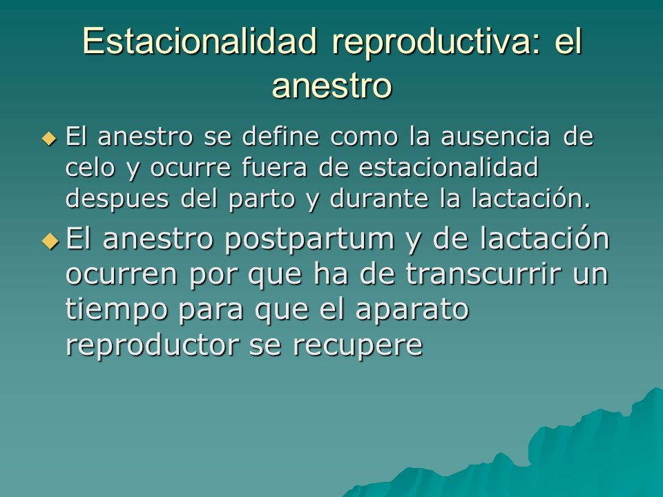 Estacionalidad reproductiva: el anestro